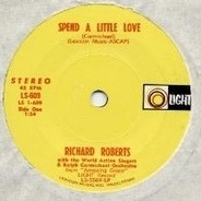 Richard Roberts , Andraé Crouch & The Disciples - Spend A Little Love / I've Got Confidence