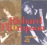 Richard Thompson - Watching The Dark