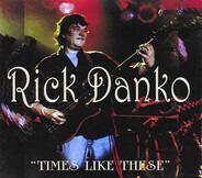 Rick Danko - Times Like These