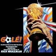 Rick Wakeman - G'Olé! - The Official Film Of The 1982 World Cup - The Original Film Soundtrack
