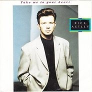 Rick Astley - Take Me To Your Heart