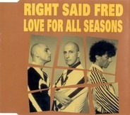 Right Said Fred - Love For All Seasons