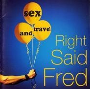 Right Said Fred - Sex And Travel