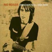 Rio Reiser - Zwischen Null und Zero
