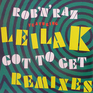 Rob 'N' Raz - Got To Get (Remixes)