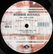 Robbie Rivera - Not Just A Dub