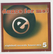 Glenn Toby, Nocturnal, a.o. - Dance For Me! Eightball Records House-Mix 5