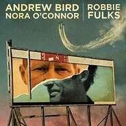 Andrew Bird & Nora O'Connor / Robbie Fulks - Split Covers 7'