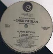 Robert Aaron Presents Child Of Slan Featuring Charles Gray - Always Say Ever