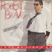 Robert Bravo - Love Me Like I Do