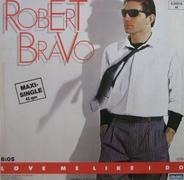 Robert Bravo - Love Me Like I Do
