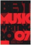 Robert Christgau / Daphne Carr - Best Music Writing 2007