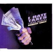 Robert Cray - I Hate Taxes