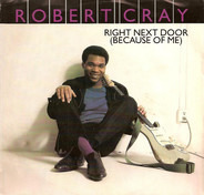 Robert Cray - Right Next Door (Because Of Me)