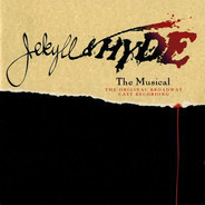 Robert Cuccioli , Linda Eder - Jekyll & Hyde The Musical - The Original Broadway Cast Recording