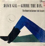 Robert DeCormier , The Robert De Cormier Folk Singers - Dance Gal - Gimme The Banjo