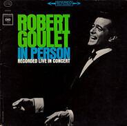Robert Goulet - Robert Goulet in Person: Recorded Live in Concert