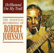 Robert Johnson - Hellhound On My Trail - The Essential Recordings Of Robert Johnson
