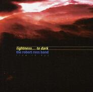 Robert Ross Band - Lightness... To Dark (Live In NYC)