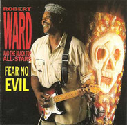 Robert Ward & The Black Top All-Stars - Fear No Evil