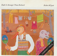 Robert Wyatt - Ruth Is Stranger Than Richard