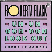 Roberta Flack - Uh-Uh Ooh-Ooh Look Out (Here It Comes)