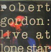 Robert Gordon - Live at Lone Star
