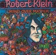 Robert Klein - Mind over Matter