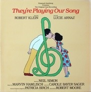 Robert Klein , Lucie Arnaz , Marvin Hamlisch , Carole Bayer Sager - They're Playing Our Song