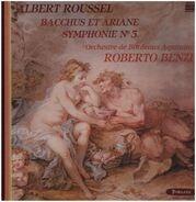 Roberto Benzi - Albert Roussel , Orchestre National Bordeaux Aquitaine - Symphonie n° 3 - Bacchus Et Ariane