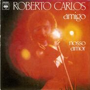 Roberto Carlos - Amigo - Nosso Amor