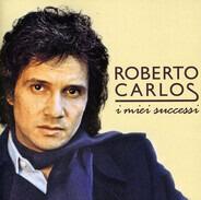 Roberto Carlos - I Miei Successi