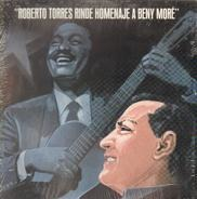 Roberto Torres - Roberto Torres Rinde Homenaje A Benny Moré