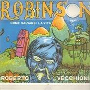 Roberto Vecchioni - Robinson, Come Salvarsi La Vita