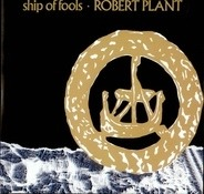 Robert Plant - Ship Of Fools