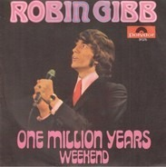 Robin Gibb - One Million Years / Weekend