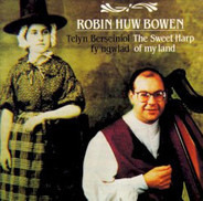 Robin Huw Bowen - Telyn Berseiniol fy Ngwlad - The Sweet Harp of my Land
