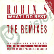 Robin S. - What I Do Best / Show Me Love