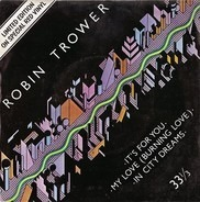Robin Trower - It's For You
