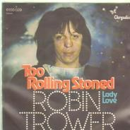 Robin Trower - Too Rolling Stoned