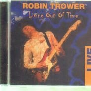 Robin Trower - Living Out Of Time: Live