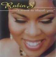 Robin S. - I Want To Thank You