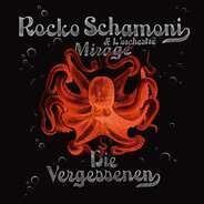Rocko  Schamoni & Mirage - Die Vergessenen