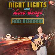 Rod Bernard - Night Lights And Love Songs