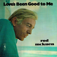 Rod McKuen With The Stanyan Strings - Love's Been Good To Me