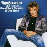 Rod Stewart - Still the Same / Great Rock Classics Of