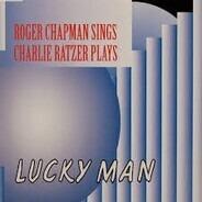 Roger Chapman , Karl Ratzer - Lucky Man