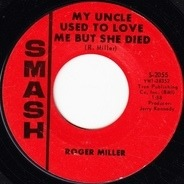 Roger Miller - My Uncle Used To Love Me But She Died
