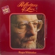 Roger Whittaker - Reflections of Love