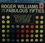 Roger Williams - Songs Of The Fabulous Fifties Part 1